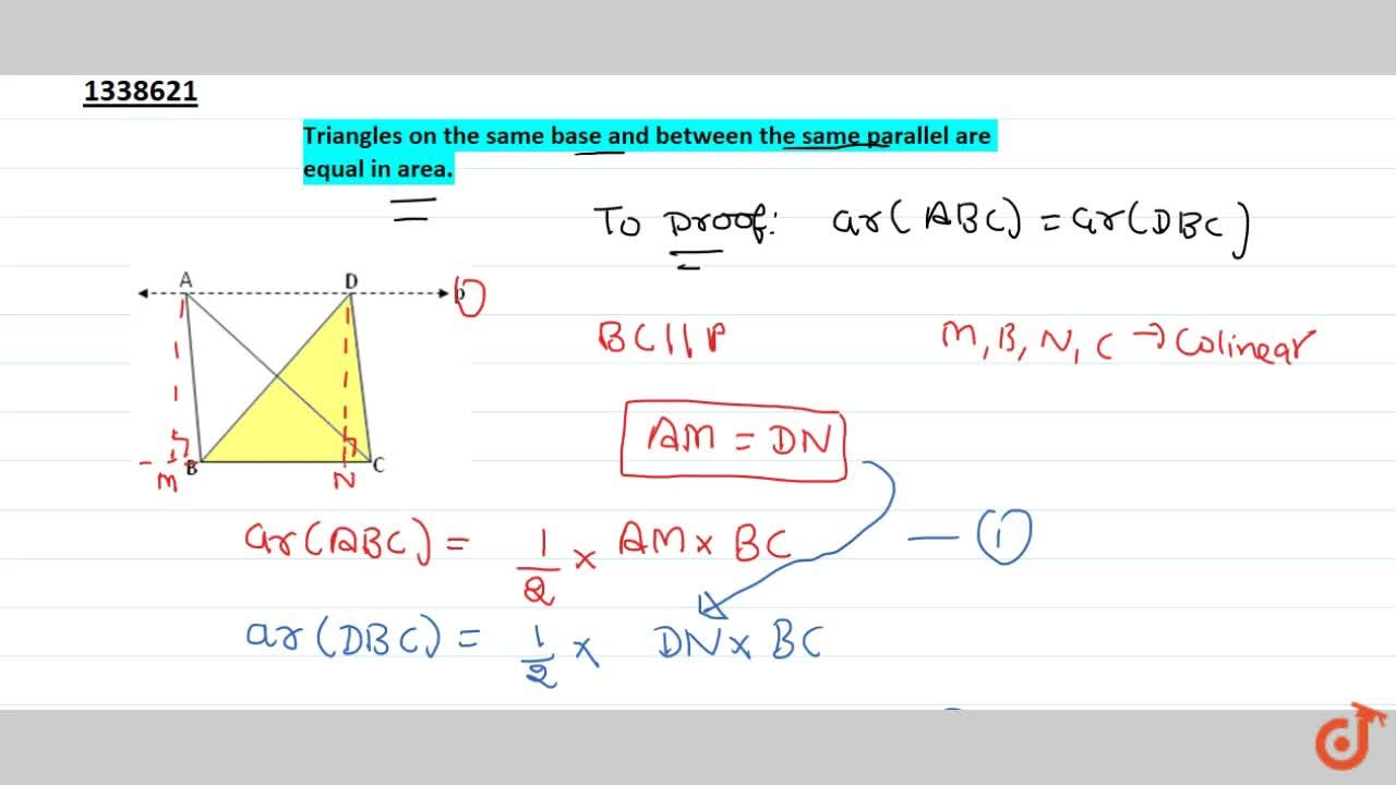Triangles on the same base and between the same parallel are equal in area.