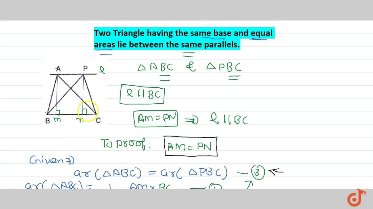 Two Triangle having the same base and equal areas lie between the same parallels.