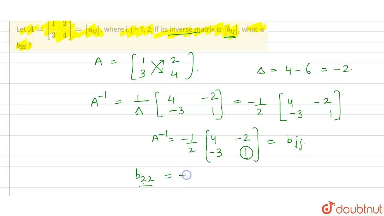 Solution for Let A = [{:(1,2),(3,4):}]=[a_(ij)], where i, j =