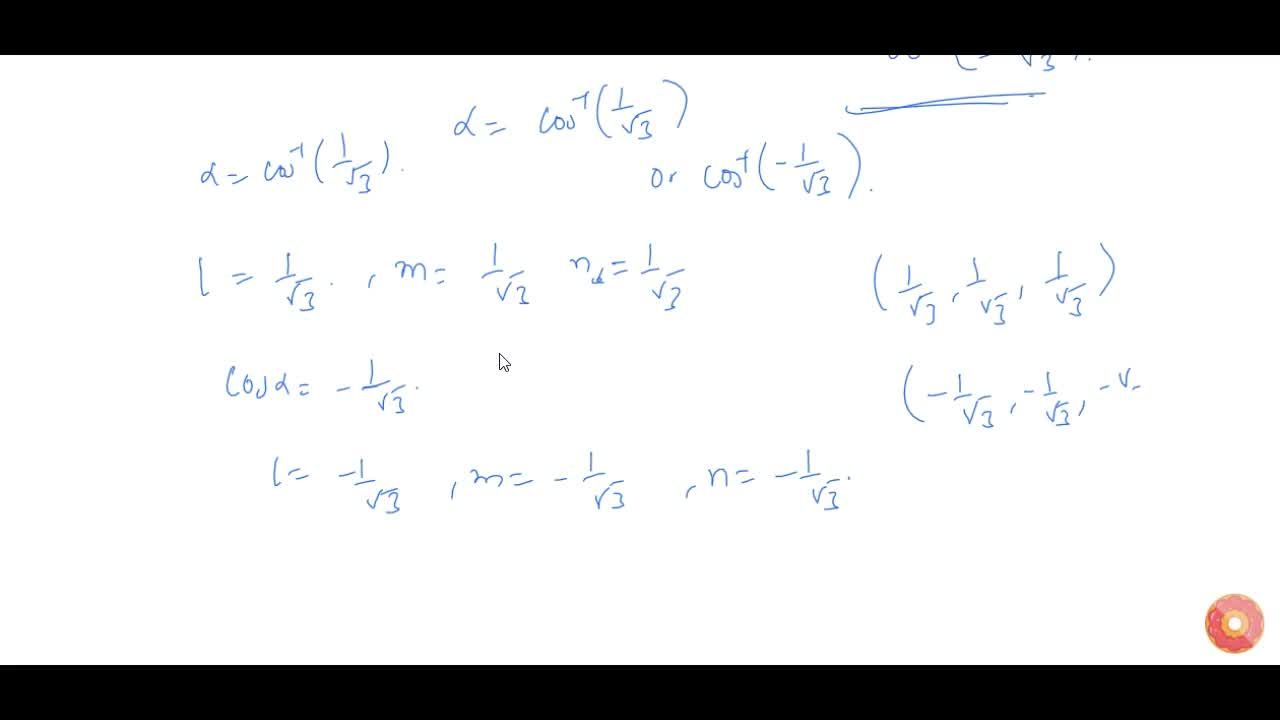 Solution for Write the direction cosines of a line equally   i