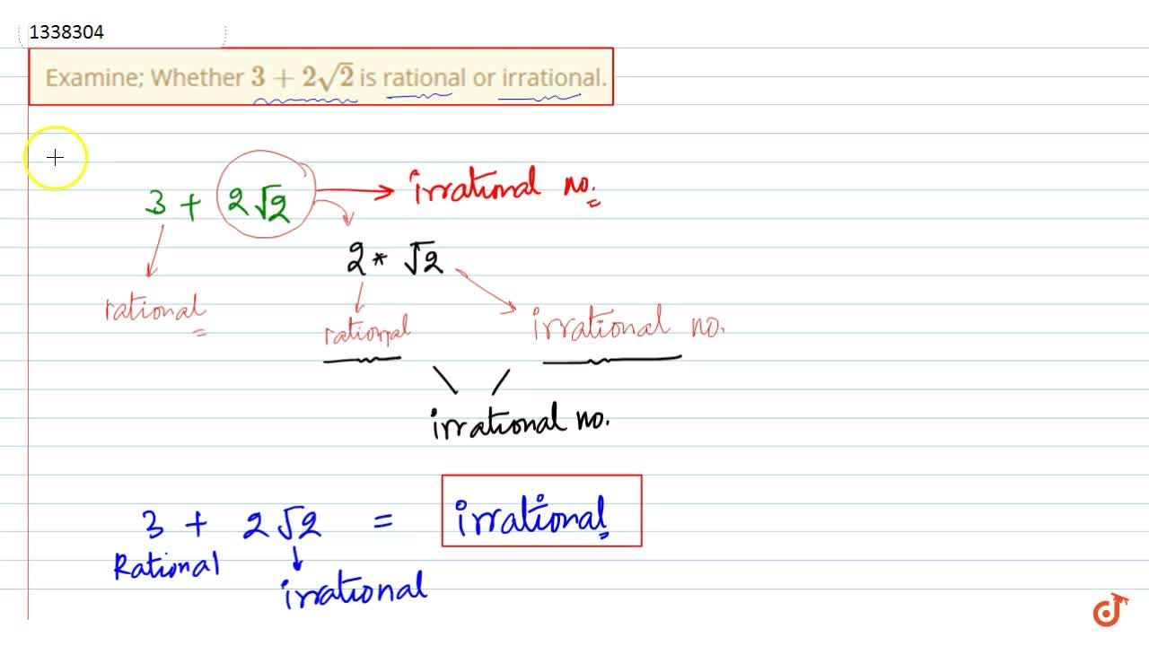Solution for Examine; Whether 3+2sqrt2 is rational or irratio