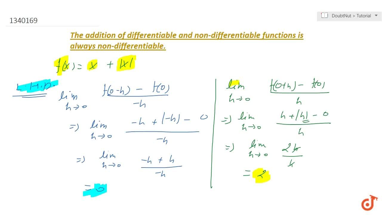 the addition of differentiable and non-differentiable functions is always non-differentiable.