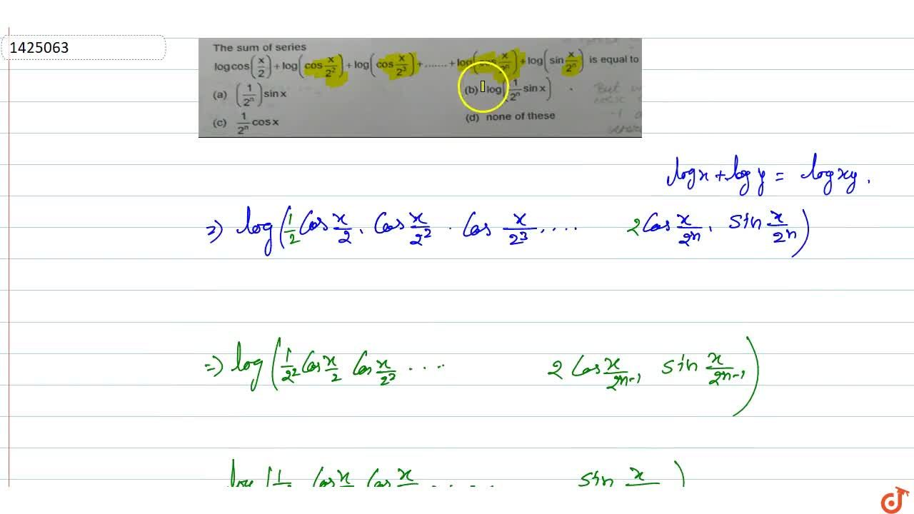 Solution for The sum of series logcos(x,2)+log((cos)x,(2^2))+l