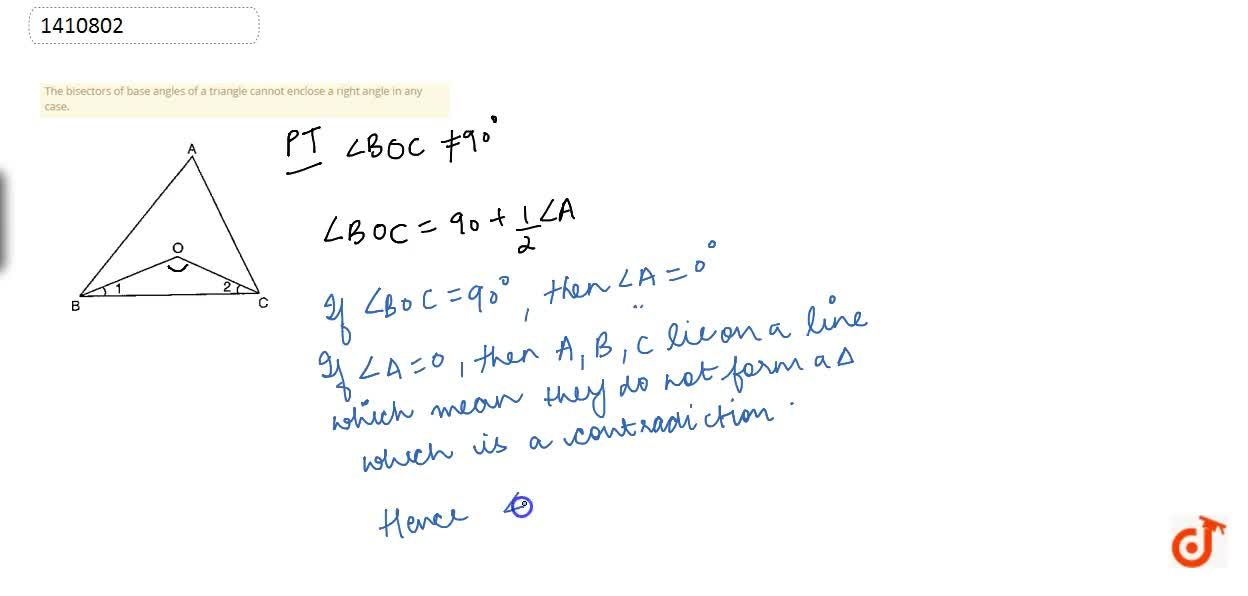Solution for The bisectors of base   angles of a triangle cann