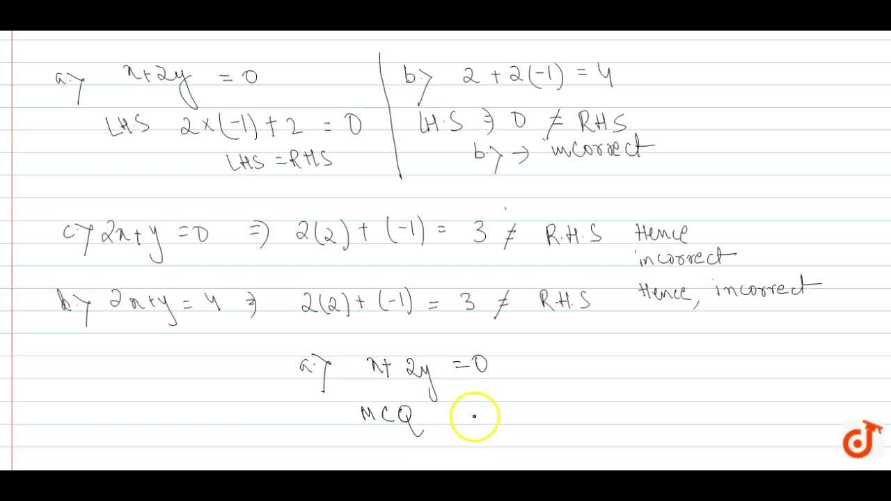Solution for   x=2,y=−1  is a solution of the   linear equatio