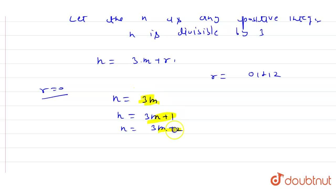 Solution for Show the any positive integer is of the form 3m