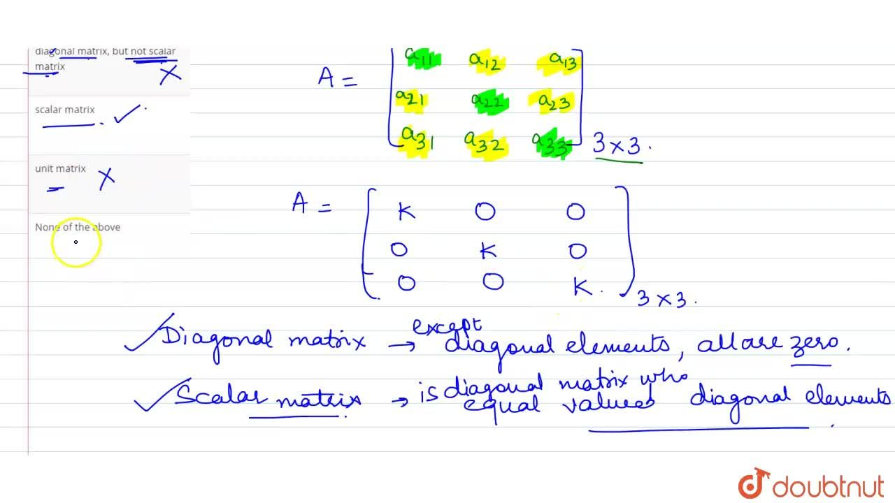 A square matrix [a_(ij)] such that a_(ij)=0 for i ne j and a_(ij) = k where k is a constant for i = j is called :