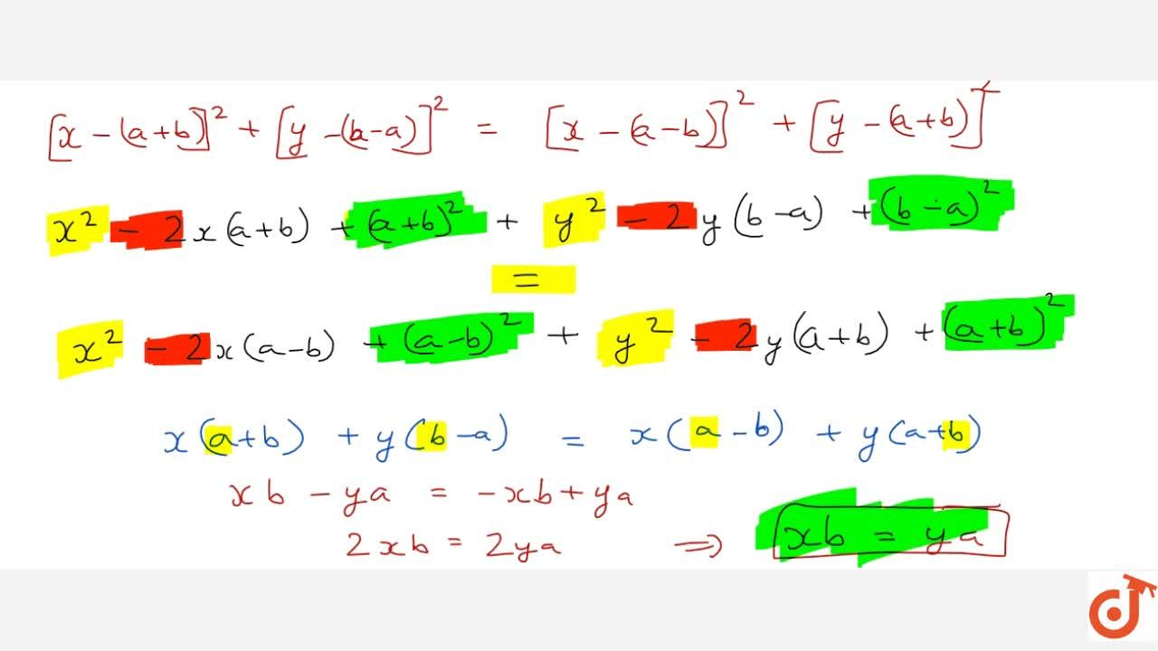 If the point (x;y) is equidistant from the points (a+b;b-a) and (a-b;a+b) prove that bx=ay
