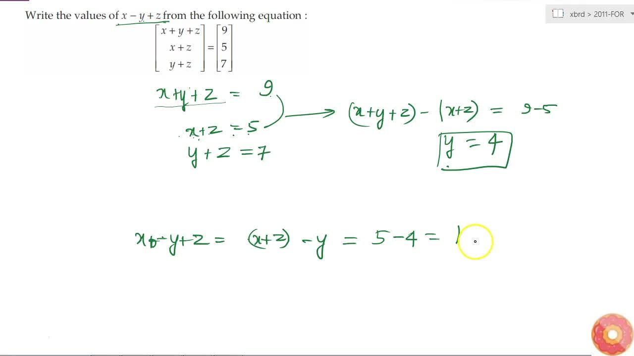 Solution for Write the values of x-y+z from the following equ