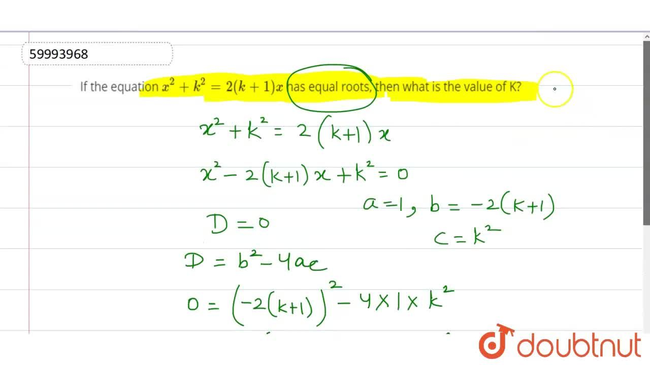Solution for If the equation x^(2) + k^(2) = 2 (k+1)x  has eq