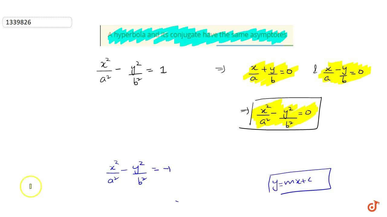 Solution for A hyperbola and its conjugate have the same asympt