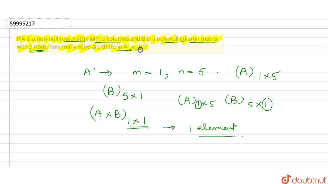 Solution for If A is a non-null row matrix with 5 columns and B