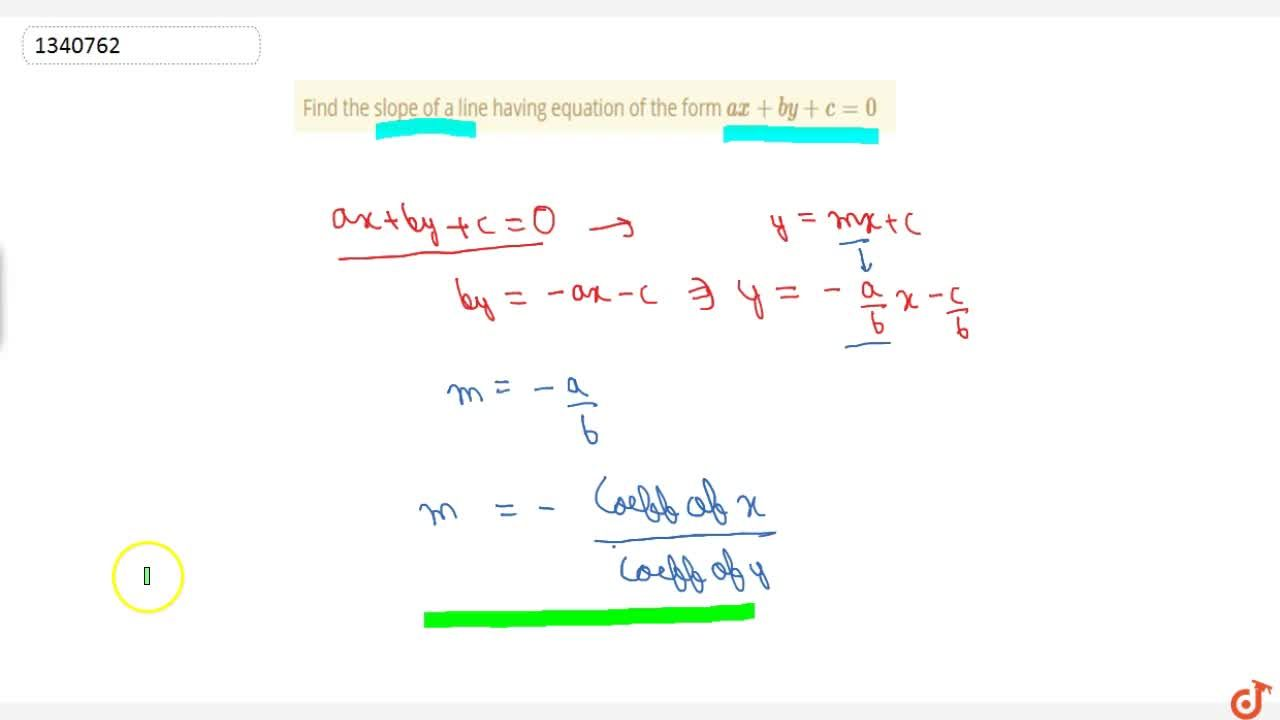 Find the slope of a line having equation of the form ax+by+c=0
