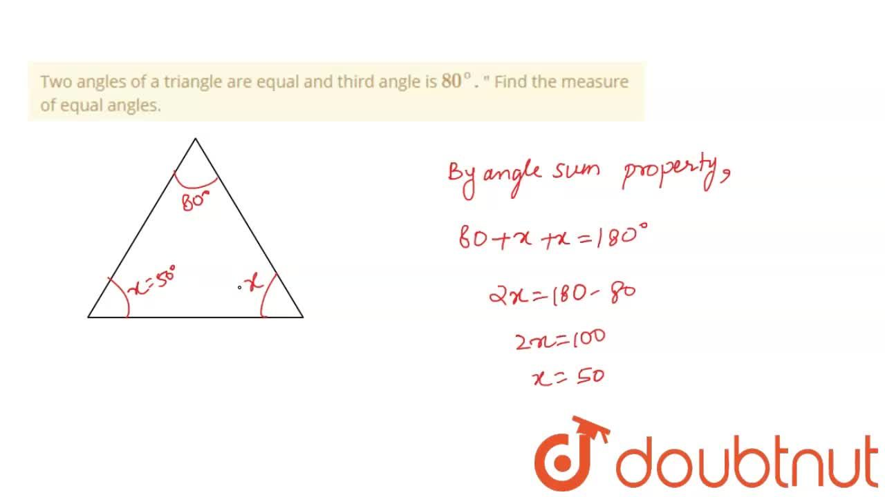 Solution for  Two angles of a triangle are equal and third angl