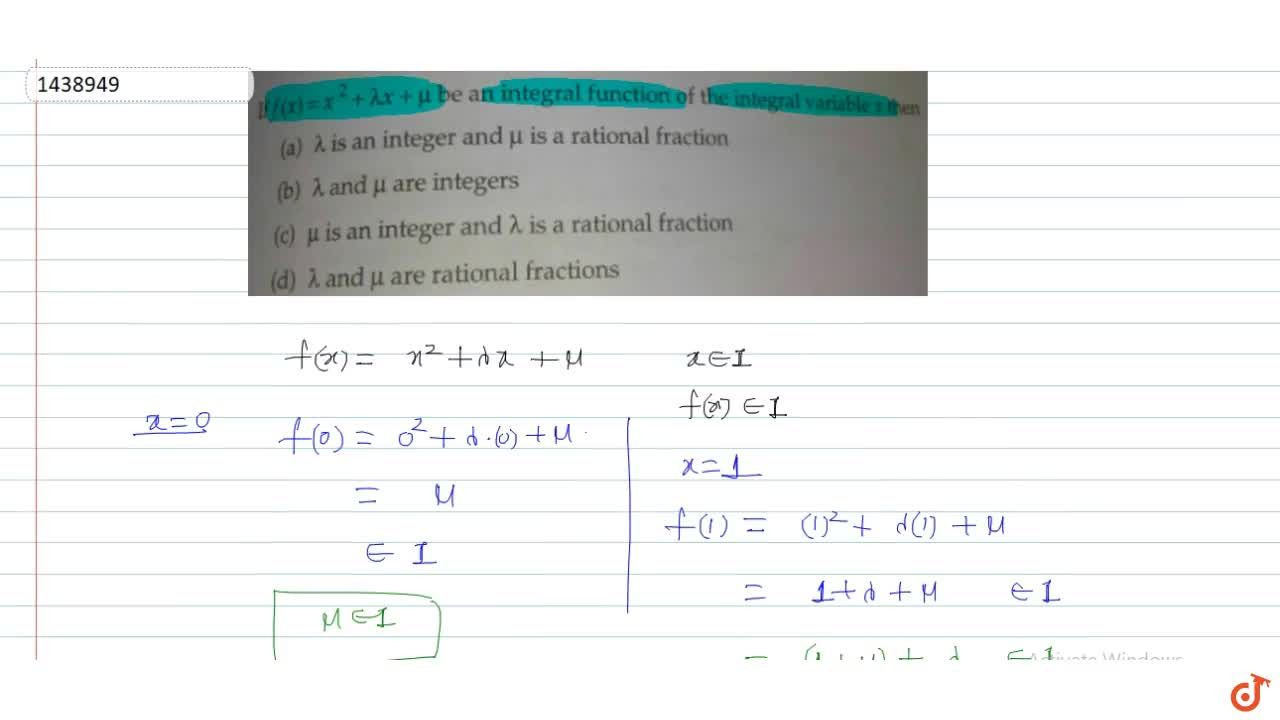 Solution for If (x)=x ^2+ lambda x+mu be an integral function