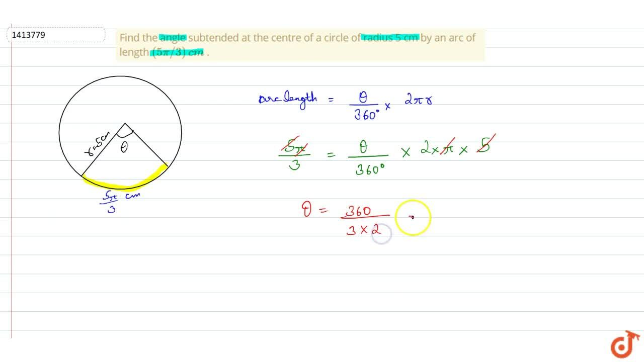 Solution for Find the angle subtended at the centre of a   cir
