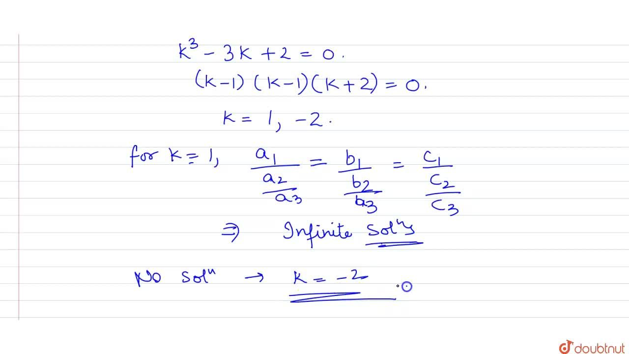 The system of equation kx+y+z=1, x +ky+z=k and x+y+kz=k^(2) has no solution if k equals