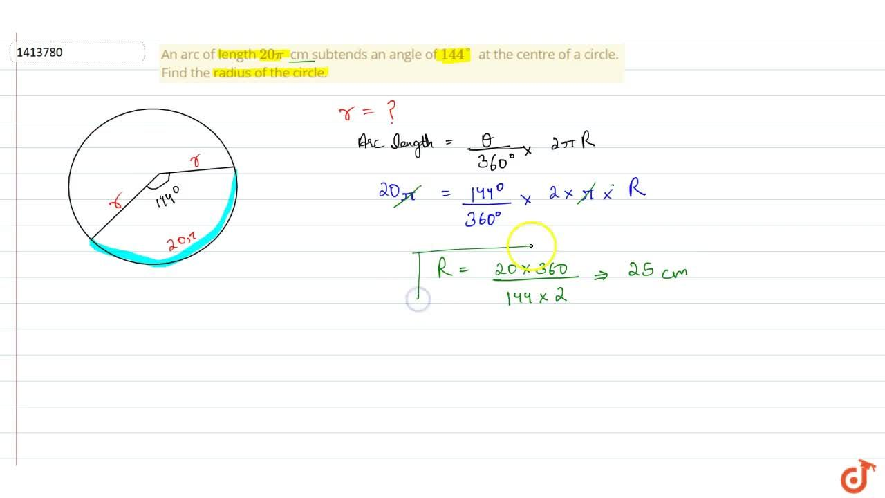 Solution for An arc of length 20pi cm   subtends an angle of
