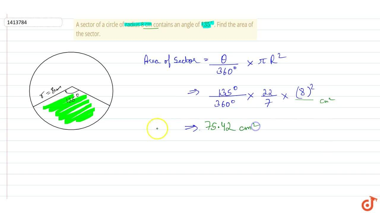 Solution for A sector of a circle of radius 8 cm contains   an