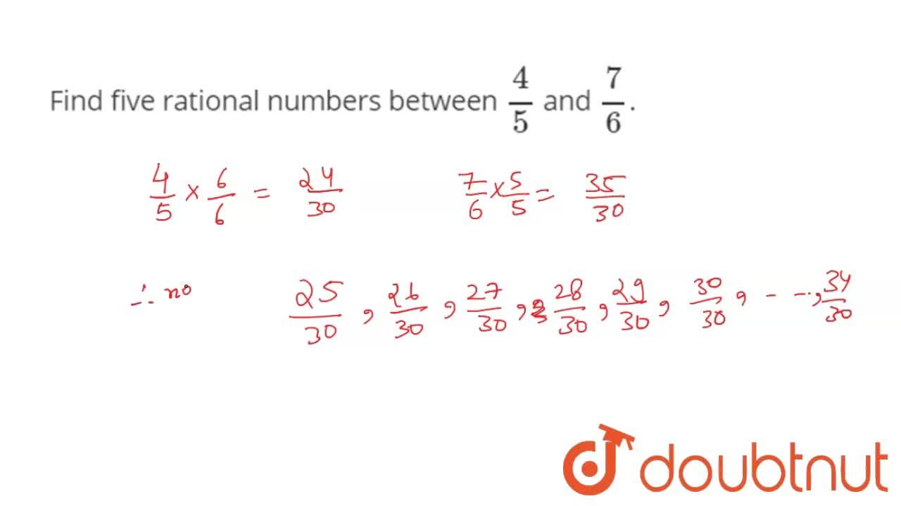 Find five rational numbers between 4,5 and 7,6.