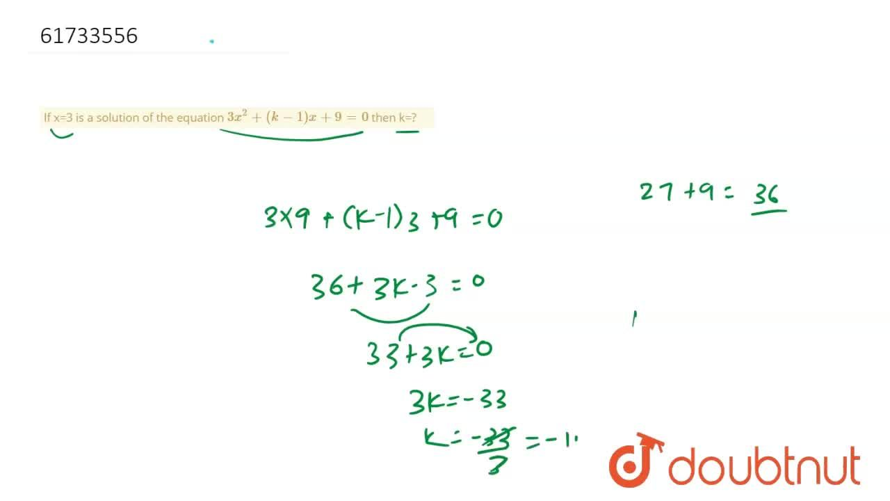 If x=3 is a solution of the equation 3x^(2)+(k-1)x+9=0 then k=?