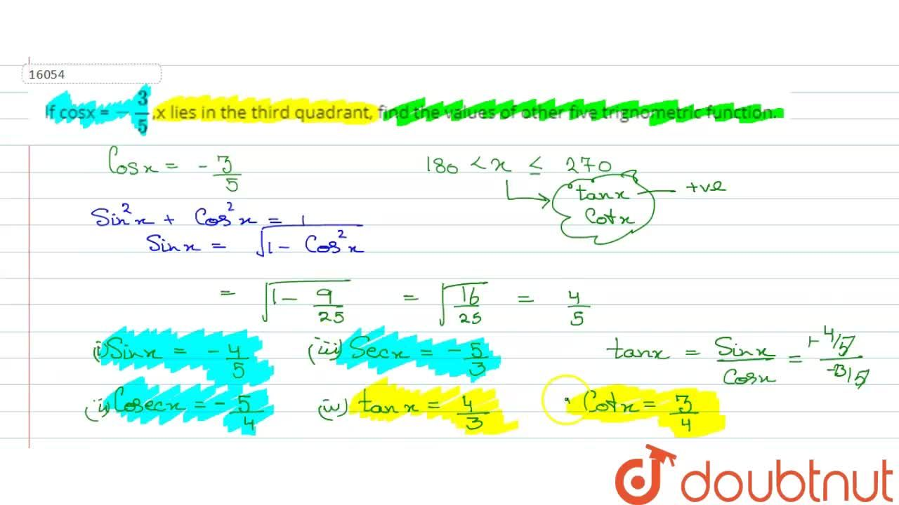Solution for lf cosx = -3,5,x lies in the third quadrant, fin