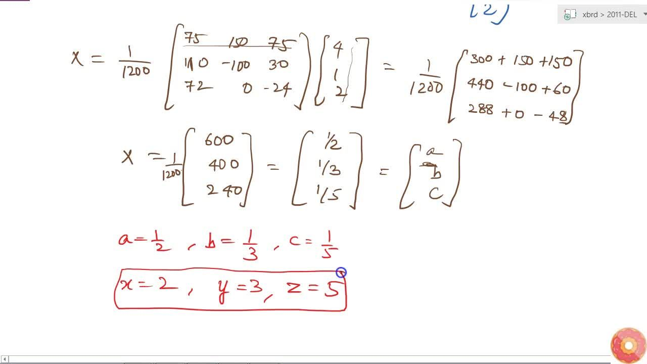 Solution for Using matrix method,   solve the following system