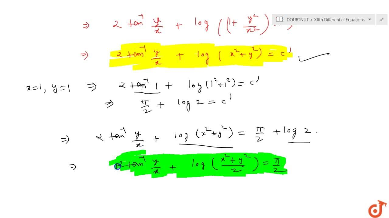 Solve the differential equation ( x + y) dy + (x - y) dx = 0; given that y = 1 when x = 1.