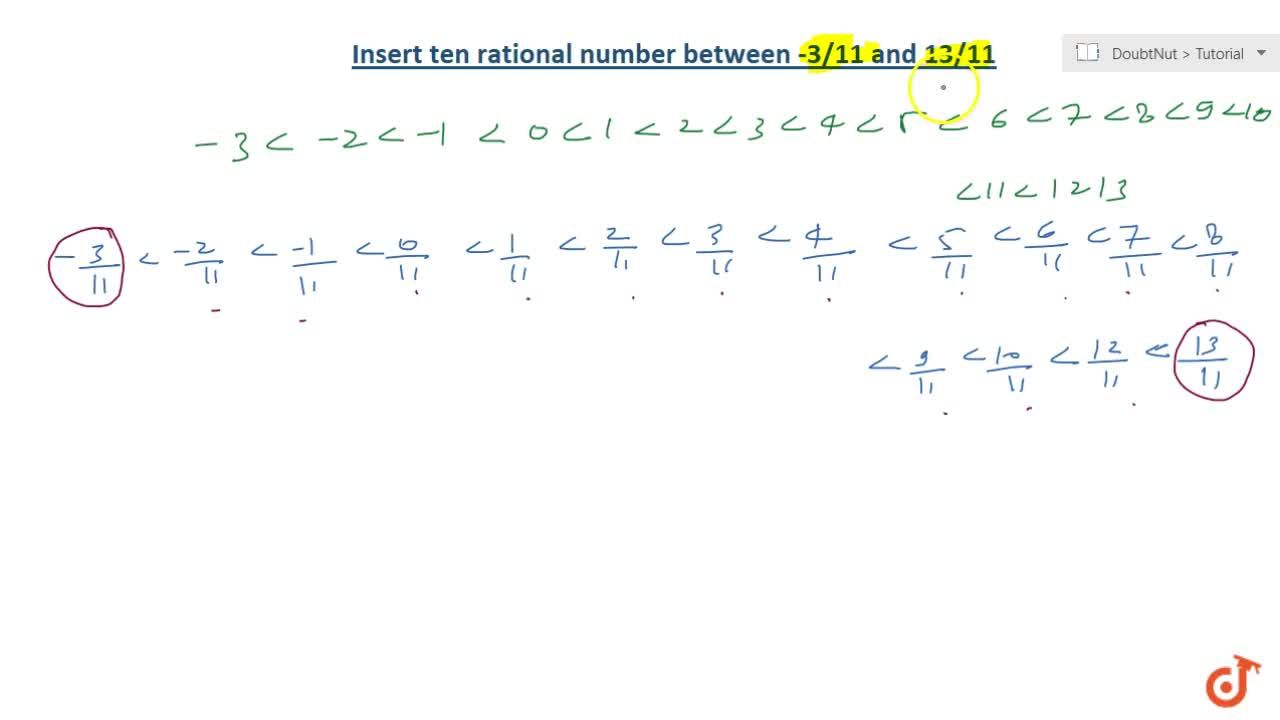 Solution for Insert 10 rational numbers between (-3 ),(11) a n