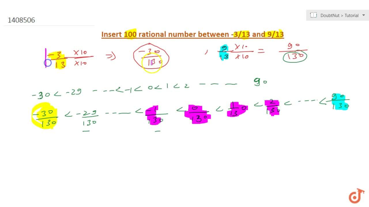 Solution for Insert 100 rational numbers between (-3),(13)\ \