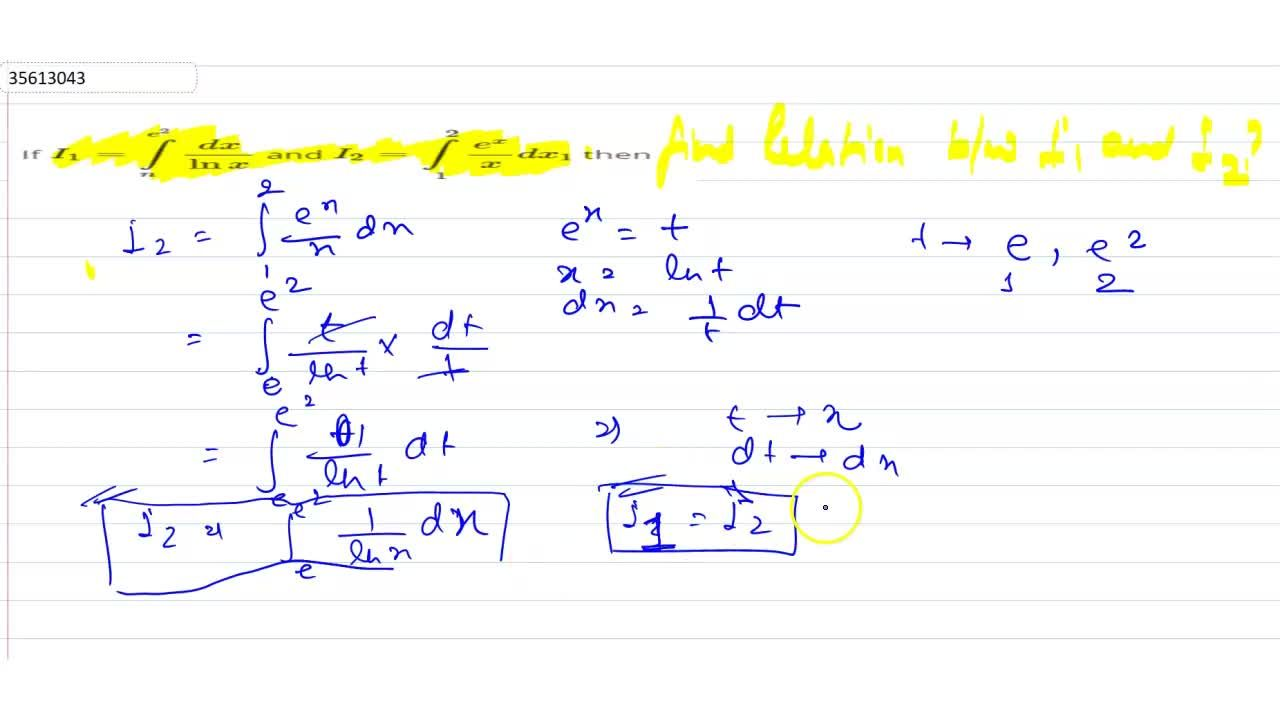Solution for If I_(1)=int_(n)^(e^(2))(dx),(lnx) and I_(2) =