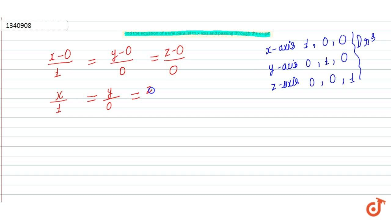 Solution for Find the equation of a line parallel to x axis and