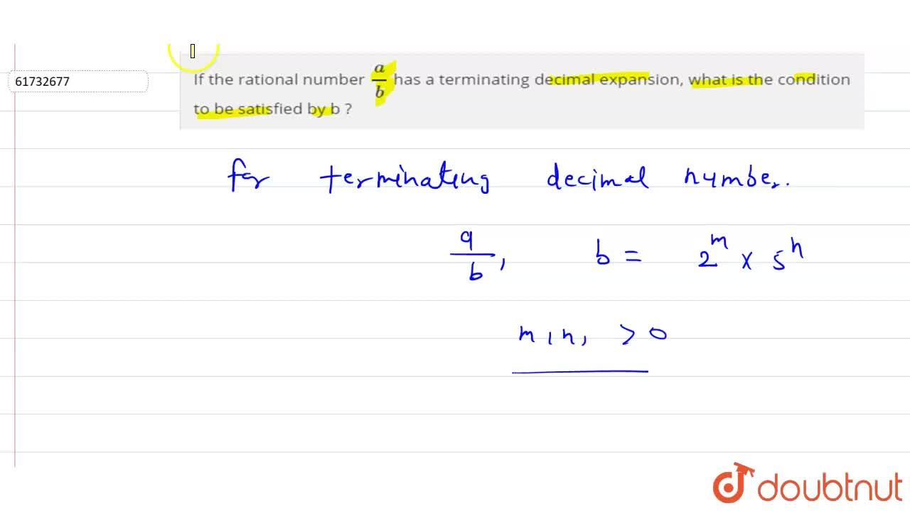 If the rational number  a,b has a terminating decimal expansion, what is the condition to be satisfied by b ?