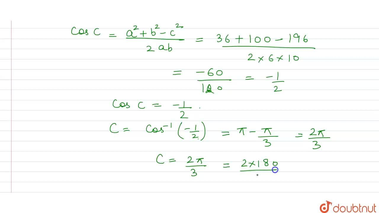 Solution for In any triangle ABC, the sides are 6 cm, 10 cm and